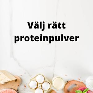 välja rätt proteinpulver